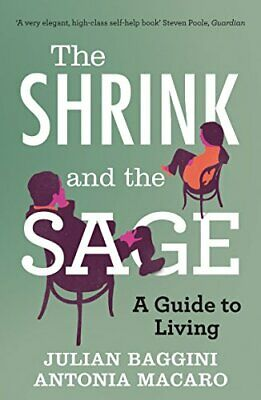 The Shrink and the Sage: A Guide to Living by Antonia Macaro Book The Cheap Fast