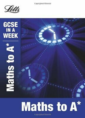 Letts GCSE in a Week Revision Guides - Maths to A* by Fiona Mapp Book The Cheap