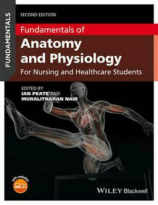 Fundamentals of Anatomy and Physiology for Nursing and Healthcare Students 2nd E