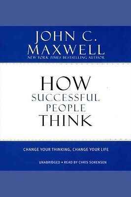 How Successful People Think: Change Your Thinking, Change Your Life by John C. M