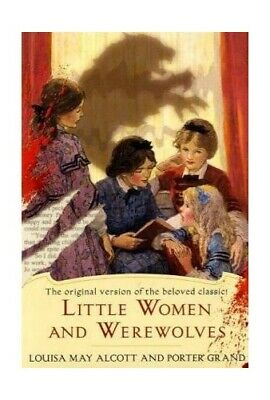 Little Women and Werewolves by Alcott, Louisa May Book The Cheap Fast Free Post