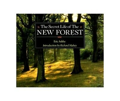 The Secret Life of the New Forest by Ashby, Eric Hardback Book The Cheap Fast