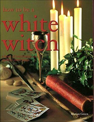 How to be a White Witch by Marian Green Hardback Book The Cheap Fast Free Post
