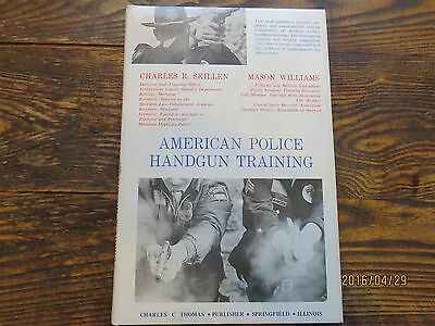 AMERICAN POLICE HANDGUN TRAINING--Analyses of contemporary law enforcement