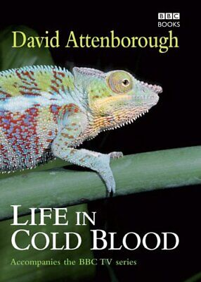 Life In Cold Blood by Sir David Attenborough 0563539224