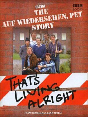 "The ""Auf Wiedersehen Pet"" Story: That's Living Alri... by Roddam, Franc Hardback"