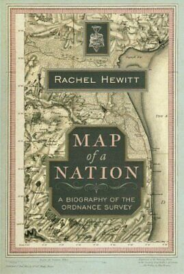 Map of a Nation: A Biography of the Ordnance Survey by Hewitt, Rachel Hardback