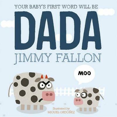 Your Baby's First Word Will Be Dada by Jimmy Fallon Paperback Book
