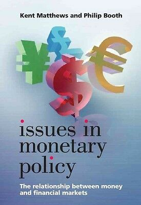 Issues in Monetary Policy: The Relationship Between Money and the Financial Mark