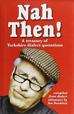 Nah Then!: Treasury of Yorkshire Dialect Quotations Hardback Book The Cheap Fast
