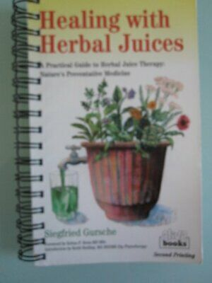Healing with Herbal Juices: A Practical Guide... by Gursche, Siegfried Paperback