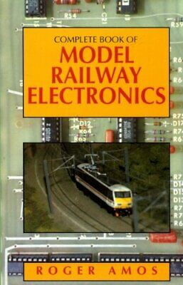Complete Book of Model Railway Electronics by Amos, Roger Hardback Book The