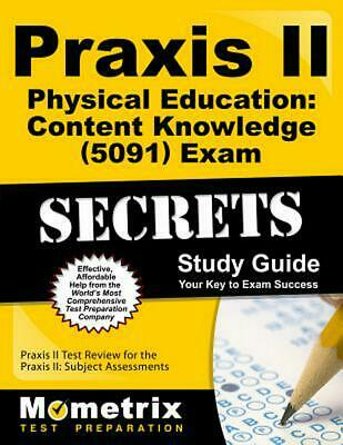 Praxis II Physical Education: Content Knowledge (0091) Exam Secrets Study Guide: