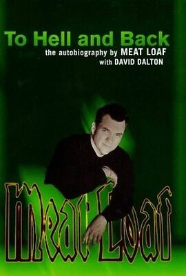 To Hell and Back: the Autobiography of Meatloaf, Meat Loaf Hardback Book The