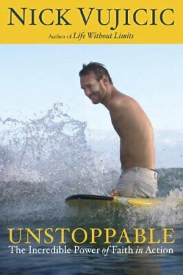 Unstoppable PB: The Incredible Power of Faith in Action, Vujicic Nick Book The