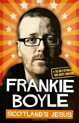 Scotland's Jesus: The Only Officially Non-racist Comedian, Boyle, Frankie Book