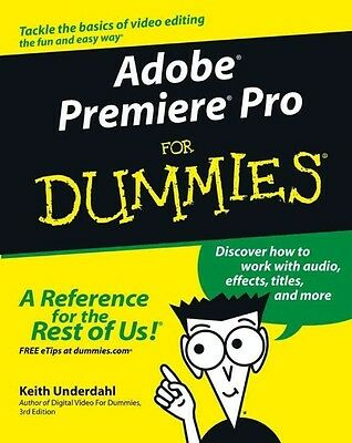 Adobe Premiere Pro for Dummies by Keith Underdahl Paperback Book (English)