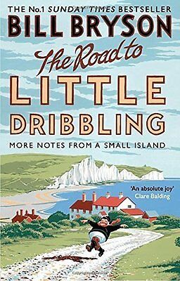 The Road to Little Dribbling: More Notes From a Small Island by Bill Bryson PB