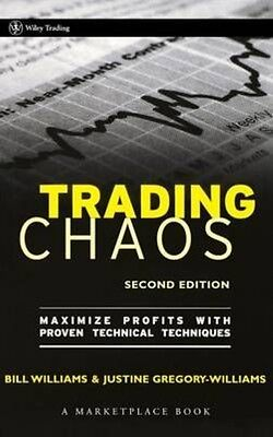 Trading Chaos: Maximize Profits with Proven Technical Techniques by Justine Greg