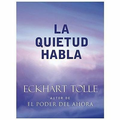 Excellent, La Quietud Habla: Stillness Speaks, Spanish-Language Edition, Eckhart