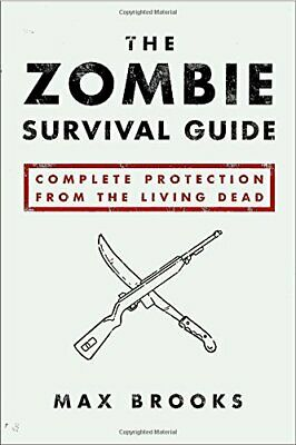 The Zombie Survival Guide: Complete Protection from the Living... by Brooks, Max