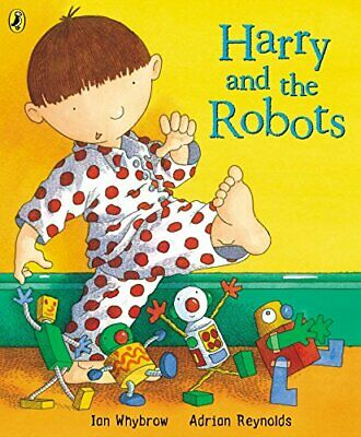 Harry and the Robots (Harry and the Dinosaurs) by Whybrow, Ian Paperback Book