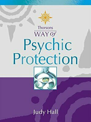 Psychic Protection (Thorsons Way of) by Hall, Judy Paperback Book The Cheap Fast