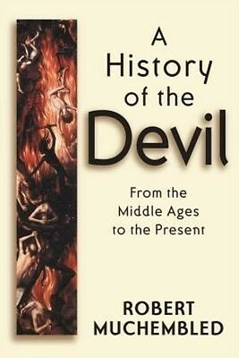 A History of the Devil by Robert Muchembled Hardcover Book (English)