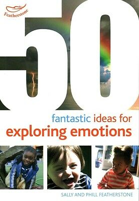 50 Fantastic Ideas for Exploring Emotions by Sally Featherstone