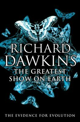 The Greatest Show on Earth: The Evidence for Evo... by Dawkins, Richard Hardback