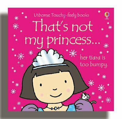 That's not my princess... by Fiona Watt Board book Book The Cheap Fast Free Post