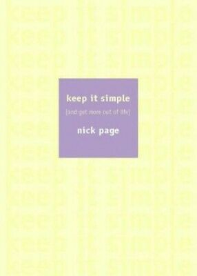 Keep It Simple: Creating Your Own Rule For Life by Page, Nick Paperback Book The