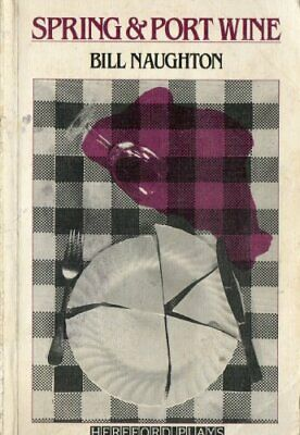 Spring and Port Wine (Hereford Plays) by Naughton, Bill Paperback Book The Cheap
