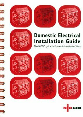 Domestic Electrical Installation Guide: ... by Electrical Safety Co Spiral bound