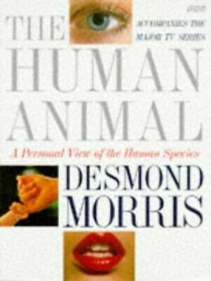 The Human Animal: A Personal View of the Human Sp... by Morris, Desmond Hardback