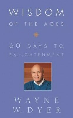 Wisdom of The Ages: 60 Days to Enlightenment: Ete... by Dyer, Wayne W. Paperback