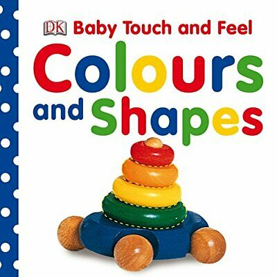 Baby Touch and Feel Colours and Shapes by DK Board book Book The Cheap Fast Free