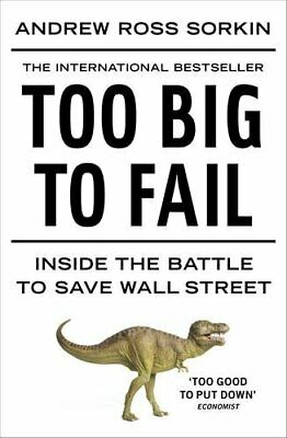 Too Big to Fail: Inside the Battle to Save W... by Sorkin, Andrew Ross Paperback