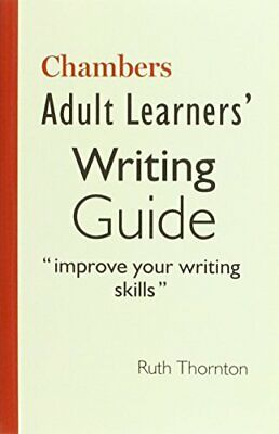 Adult Learners' Writing Guide: Improve your writing ski... by Chambers Paperback