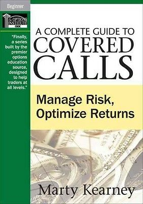 A Complete Guide to Covered Calls by Marty Kearney