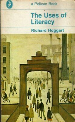 The Uses of Literacy (Pelican) by Hoggart, Richard Paperback Book The Cheap Fast