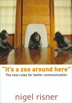 """""""It's a Zoo Around Here"""": The New Rules for Better... by Risner, Nigel Paperback"""