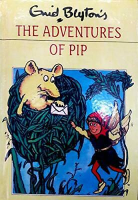 The Adventures of Pip by Blyton, Enid Hardback Book The Cheap Fast Free Post