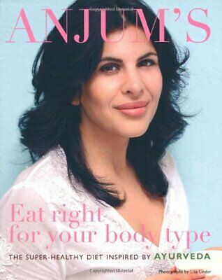 Anjum's Eat Right for Your Body Type: the super-heal... by Anjum Anand Paperback