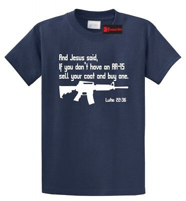 Jesus AR15 Pro Gun Luke Bible 22 36 T Shirt Christian Funny Gun Rights Tee Shirt
