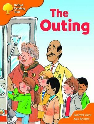 Oxford Reading Tree: Stages 6-7: Storybooks: The Outing by Hunt, Rod Paperback