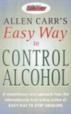 Allen Carr's Easy Way to Control Alcohol, Carr, Allen Paperback Book The Cheap