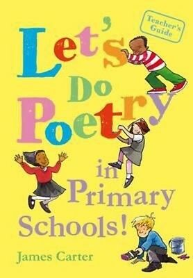 Let's Do Poetry in Primary Schools by James Carter Paperback Book (English)