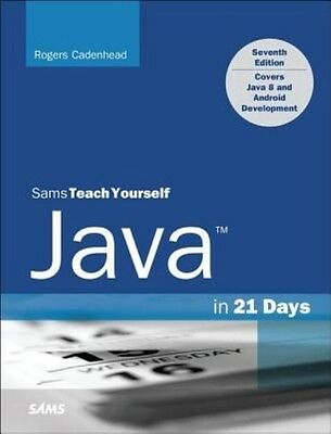 Java in 21 Days, Sams Teach Yourself (Covering Java 8) by Rogers Cadenhead Paper