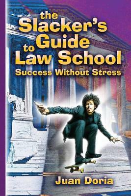 The Slacker's Guide To Law School - New Paperback Book